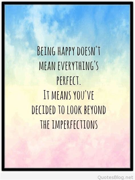 happy doesnt  everythings perfect quote