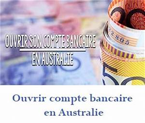 Ouvrir Un Compte Bancaire En Suisse En étant Français : banque australienne commet ouvrir un compte bancaire en australie ~ Maxctalentgroup.com Avis de Voitures