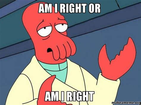 Am I Doing This Right Meme - tricky zoidberg meme