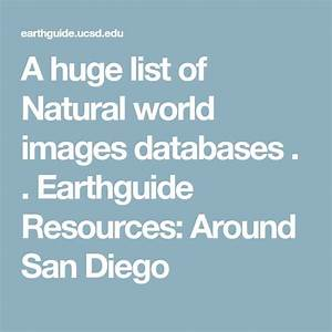 A Huge List Of Natural World Images Databases     Earthguide Resources  Around San Diego