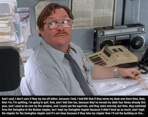 Office Space Milton Quotes office space quotes 10 pictures memolition humor
