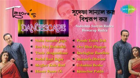 Tagore's Dance Scape  Rabindra Sangeet  Audio Jukebox