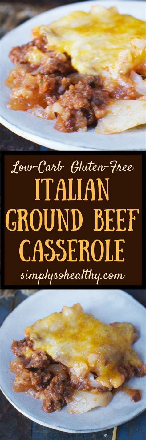 Search recipes by category, calories or servings per recipe. Keto-Friendly Italian Ground Beef Casserole Recipe - Simply So Healthy | Recipe | Ground beef ...