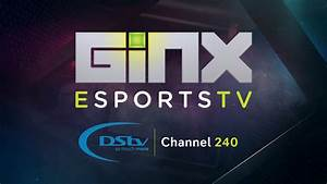 GINX Esports TV Launches On DStv Channel 240 GINX