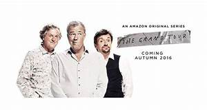 The Grand Tour Saison 2 Date : la nouvelle mission de jeremy clarkson s 39 appellera the grand tour ~ Medecine-chirurgie-esthetiques.com Avis de Voitures