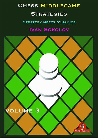Chess Strategies Middlegame Ivan Sokolov Volume Vol