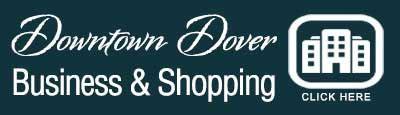 Shop, Eat, Explore, & Repeat - Downtown Dover Partnership