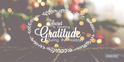 secret  teaching gratitude   holidays imom