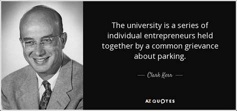 Clark Kerr Quote The University Series Individual