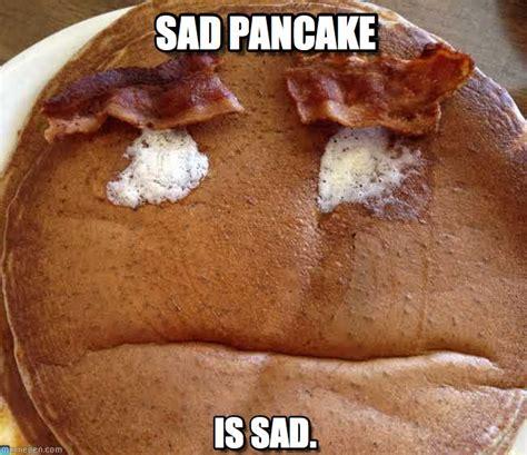 Pancake Meme - pancake memes 28 images conspiracy and memes on pinterest making pancakes by uranometria