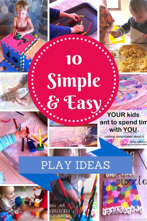 10 Simple, Quick And Easy Play Ideas