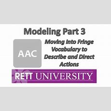 Live Webinar Modeling Part 3 Moving Into Fringe Vocabulary To Describe And Direct Actions