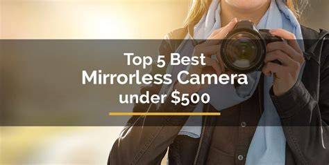 best mirrorless 500 top 5 best mirrorless 500 for travelista