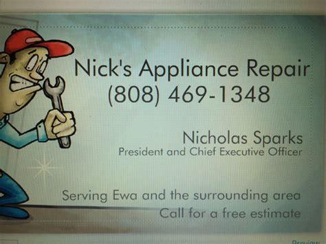 nicks appliance repair appliances repair ewa beach  yelp
