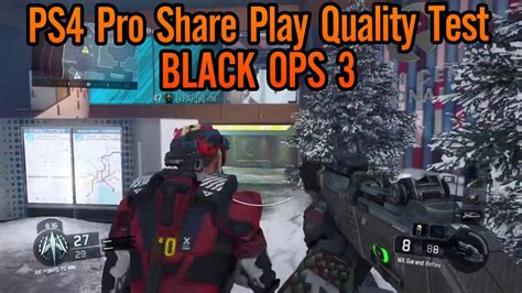 ps pro share button quality test black ops  youtube