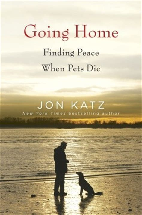 home finding peace  pets die  jon katz