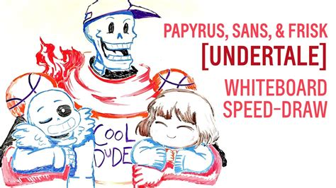 Papyrus, Sans, & Frisk (undertale) Whiteboard Speed-draw