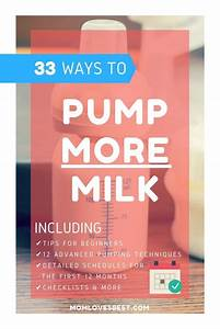 33 Steps To Pumping Success  How To Pump More Milk  With