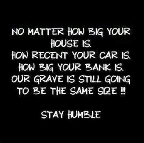 how to be humble without being a doormat quotes about staying humble quotesgram