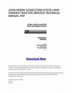 John Deere Gt242 Gt262 Gt275 Lawn Garden Tractor Service