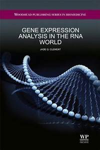 Gene Expression Analysis In The Rna World  Jade Q Clement