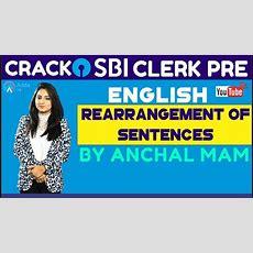 Sbi Clerk Pre 2018  Rearrangement Of Sentences By Anchal Mam  English Youtube