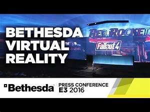 Bethesda VR Stage Show – E3 2016 Bethesda Press Conference ...