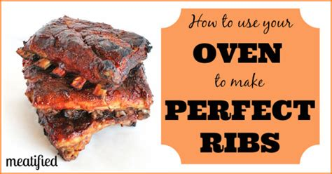 how to cook ribs how to cook ribs in the oven meatified