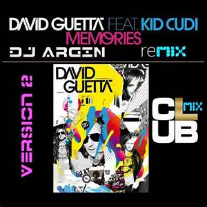 David Guetta - 'Memories (Ft Kid Cudi) (DJ Argin Remix ...