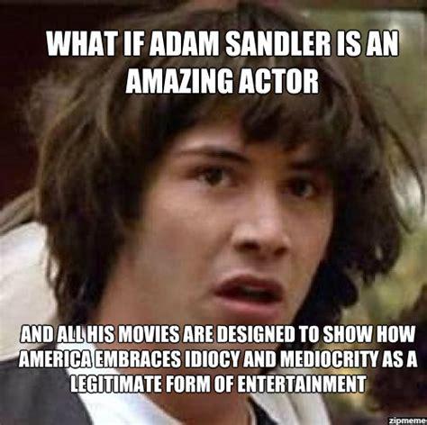 Adam Sandler Memes - adam sandler movie memes www imgkid com the image kid has it