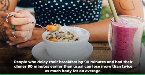 Eating Your Breakfast Late And Your Dinner Early Might Be