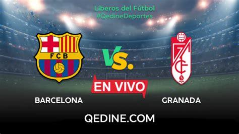 Barcelona vs. Granada EN VIVO: Horarios y canales TV dónde ...
