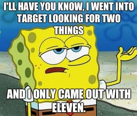 Clean Spongebob Memes - i really feel like i don t go to target enough i haven t been there since tangled was
