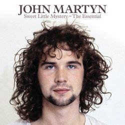 Sweet Little Mystery: The Essential - John Martyn | Songs ...