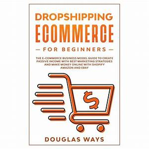 Dropshipping Ecommerce For Beginners   The E
