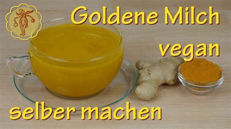 kurkuma selber machen goldene milch selber machen vegan mit kurkuma