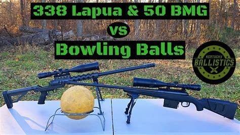 Bmg Vs 338 Lapua by 338 Lapua 50 Bmg Vs Bowling Balls Doovi