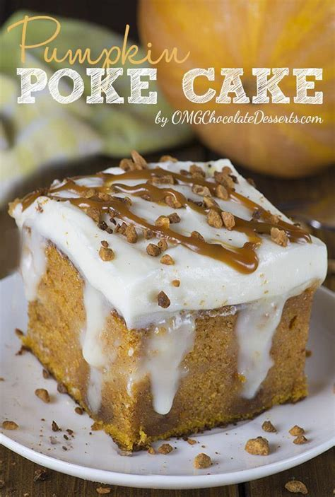 pumpkin poke cake omg chocolate desserts