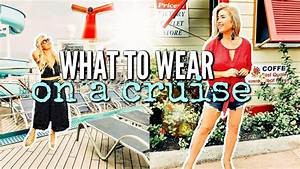 WHAT TO WEAR ON A CRUISE SHIP | DAY u0026 EVENING OUTFIT IDEAS 2018 | Love Meg - YouTube