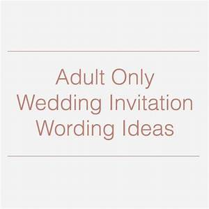 adult only wedding invitation wording ideas all things With wedding invitation wording samples adults only