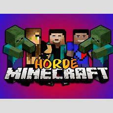 Brand New Minecraft Horde Wnoahcraftftw, Vikkstar123hd