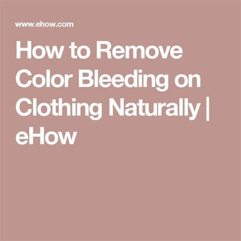 how to remove color stains from clothes best 25 remove color bleeding ideas on clean