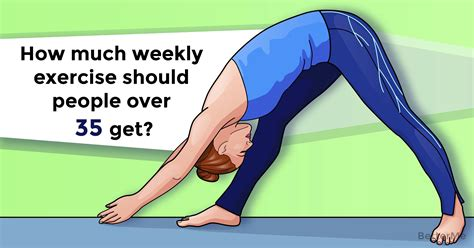 How much weekly exercise should people over 35 get?