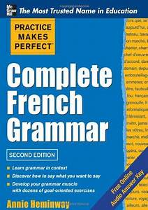 Practice Makes Perfect Complete French Grammar  Practice