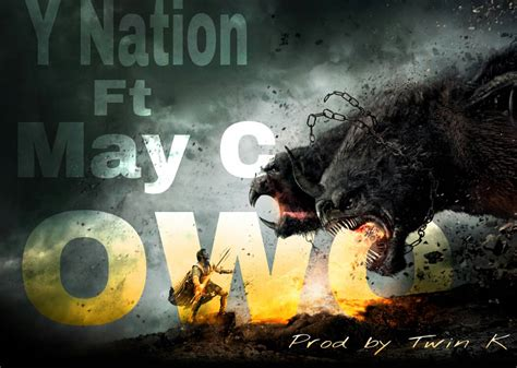 Y Nation Ft May C Owo Prod By Twin K Pickwap