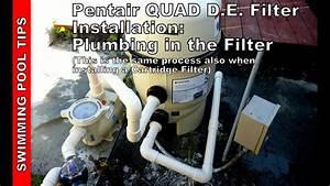 How To Install A Pentair Quad D E  Filter  Also  Same