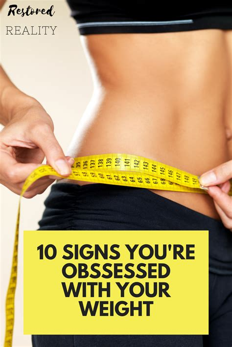 10 Signs You're Obssessed With Your Weight Restoredreality