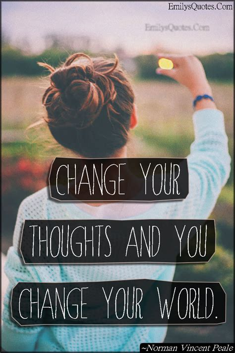 change  thoughts   change  world popular