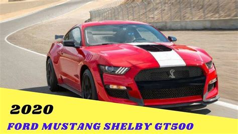 Price Of A Shelby Gt500 by Ford Shelby Gt500 Price 2020 Car Price 2020