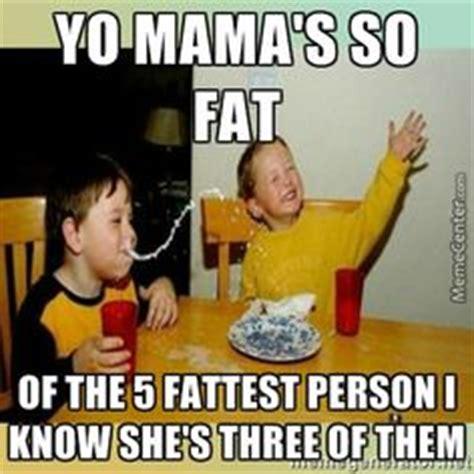 Yo Mama Memes - 1000 images about yo momma on pinterest mama jokes yo momma jokes and stupid jokes